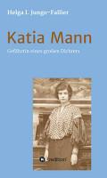 Katia Mann   Gef  hrtin eines grossen Dichters PDF