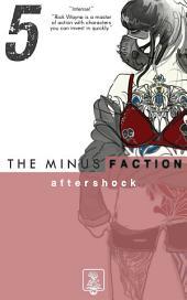 The Minus Faction - Episode Five: Aftershock