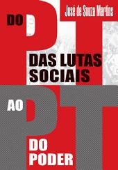 Do PT das Lutas Sociais ao PT do Poder