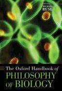 The Oxford Handbook of Philosophy of Biology