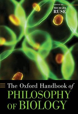 The Oxford Handbook of Philosophy of Biology PDF