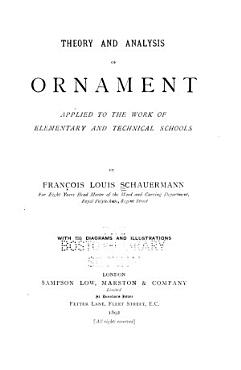 Theory and Analysis of Ornament Applied to the Work of Elementary and Technical Schools PDF