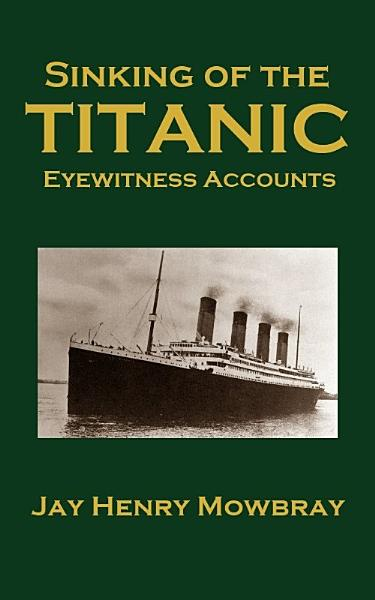 Sinking of the Titanic  Eyewitness Accounts