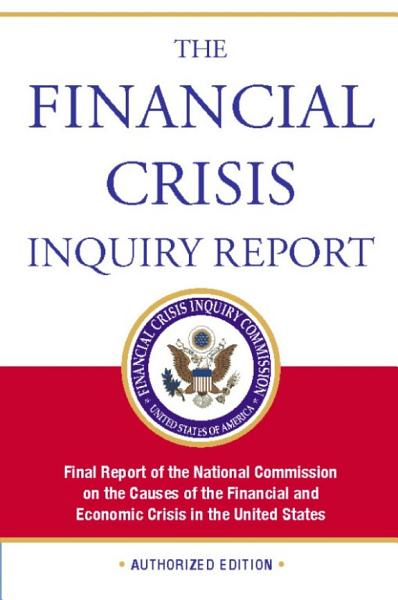 Download The Financial Crisis Inquiry Report  Authorized Edition Book