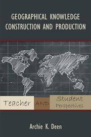 Geographical Knowledge Construction and Production PDF