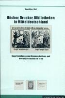 B  cher  Drucker  Bibliotheken in Mitteldeutschland PDF