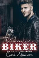 Destroying the Biker  The Biker  An MC Biker Romance PDF