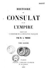 Histoire du Consulat et de l'Empire: faisant suite à l'histoire de la Révolution française, Volume1