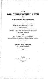 Ueber die genetischen Axen der orthometrischen Krystallsysteme: Inaugural-Dissertation, &c