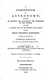 A compendium of Astronomy; intended to simplify and illustrate the principles of the Science. ... Stereotype edition