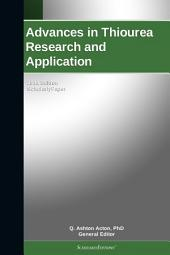 Advances in Thiourea Research and Application: 2011 Edition: ScholarlyPaper