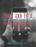 Track and Field Self-Guided Workouts