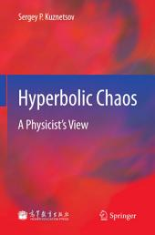 Hyperbolic Chaos: A Physicist's View
