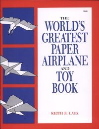 The World s Greatest Paper Airplane and Toy Book