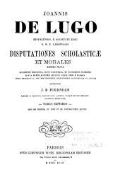 Disputationes scholasticæ et morales: Quo De justitia et jure et De contractibus agitur