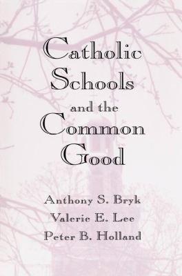 Catholic Schools and the Common Good