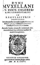 Dyni Mvxellani I. V. Doct. Celeberrimi Commentarivs In Regvlas Ivris Pontificii