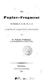 Das Papias-Fragment bei Eusebius H. E. III, 39, 3-4: eingehend exegetisch untersucht