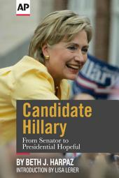 Candidate Hillary: From Senator to Presidential Hopeful
