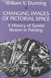 Changing Images of Pictorial Space: A History of Spatial Illusion in Painting