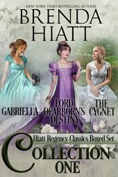 Hiatt Regency Classics 1, 2 & 3: Gabriella, The Cygnet, Lord Dearborn's Destiny