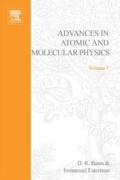 Advances in Atomic and Molecular Physics: Volume 7