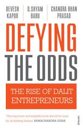 Defying the Odds: The Rise of Dalit Entrepreneurs