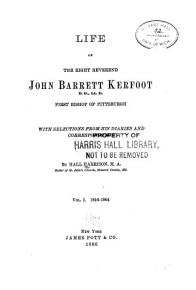 Life of the Right Reverned John Barrett Kerfoot  First Bishop of Pittsburgh PDF
