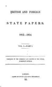 British and Foreign State Papers: Volume 1, Part 1