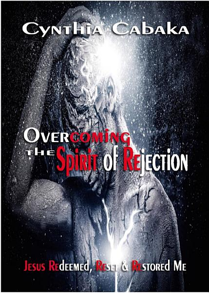 Overcoming The Spirit of Rejection