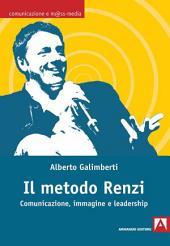 Il metodo Renzi: Comunicazione, immagine e leadership
