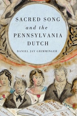 Sacred Song and the Pennsylvania Dutch PDF