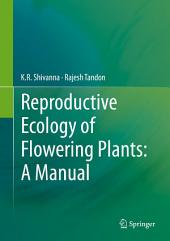 Reproductive Ecology of Flowering Plants: A Manual