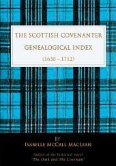 The Scottish Covenanter Genealogical Index - (1630-1712): (1630-1712)