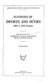 Statistics of Imports and Duties, 1908 to 1918, Inclusive: Printed for the Use of Committee on Ways and Means, House of Representatives. Indexed