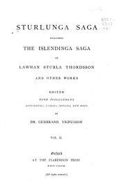 Sturlunga Saga  Including The Islendinga Sage Of Lawman Sturla Thordsson And Other Works