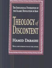 Theology of Discontent: The Ideological Foundatation of the Islamic Revolution in Iran