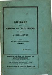 Ricerche sull'autonomia dei licheni crostosi e materiali pella loro naturale ordinazione del d.' A. prof. Massalongo ...