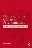Understanding Classical Psychoanalysis PDF