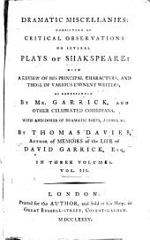 Dramatic miscellanies: consisting of critical observations on several plays of Shakspeare: with a review of his principle characters, and those of various eminent writers