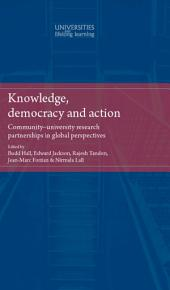 Knowledge, Democracy and Action: Community-University Research Partnerships in Global Perspectives