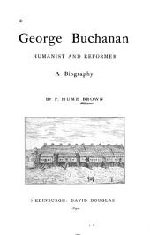 George Buchanan, Humanist and Reformer: A Biography