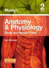 Mosby's Anatomy & Physiology Study and Review Cards - E-Book: Edition 2