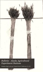 Bulletin - Alaska Agricultural Experiment Stations: Volumes 1-11
