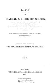 Life of general sir Robert Wilson, from autobiographical memoirs, journals &c. Ed. by H. Randolph