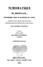 Numismatique du moyen-âge, considérée sous le rapport du type...