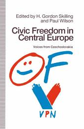 Civic Freedom in Central Europe: Voices from Czechoslovakia