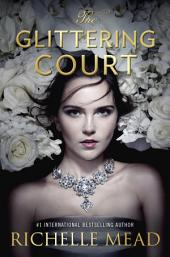 The Glittering Court: Volume 1