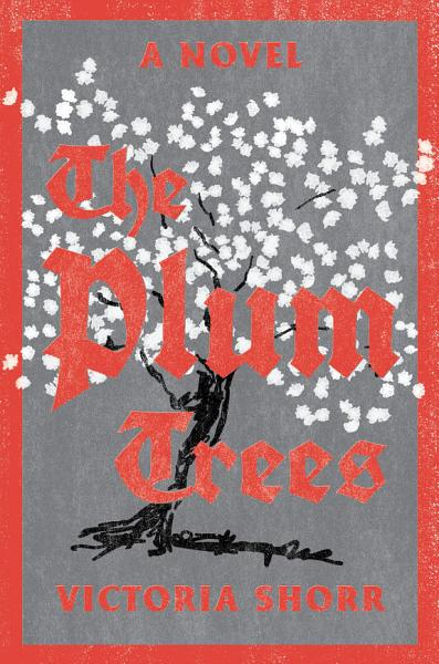 Download The Plum Trees  A Novel Book