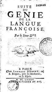Le Génie de la langue françoise, par le sieur D*** [d'Aisy]: Volume1